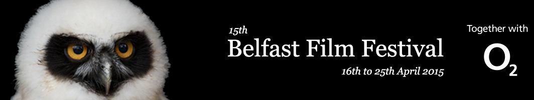 15th Belfast Film Festival 16th - 25th April 2015 (Owl image by Rhian Springett https://www.flickr.com/photos/54067127@N05/6080637028)